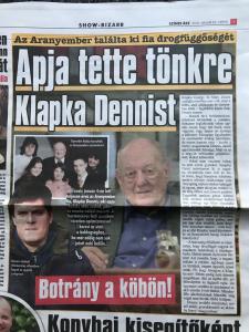 Klapka Dennis akit elmondása szerint apja sanyargatott, megalázott és valótlanságokkal járatta le a média népszerűség érdekében.
